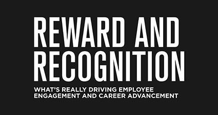 Rewards and Recognition: What's Really Driving Employee Engagement and Career Advancement