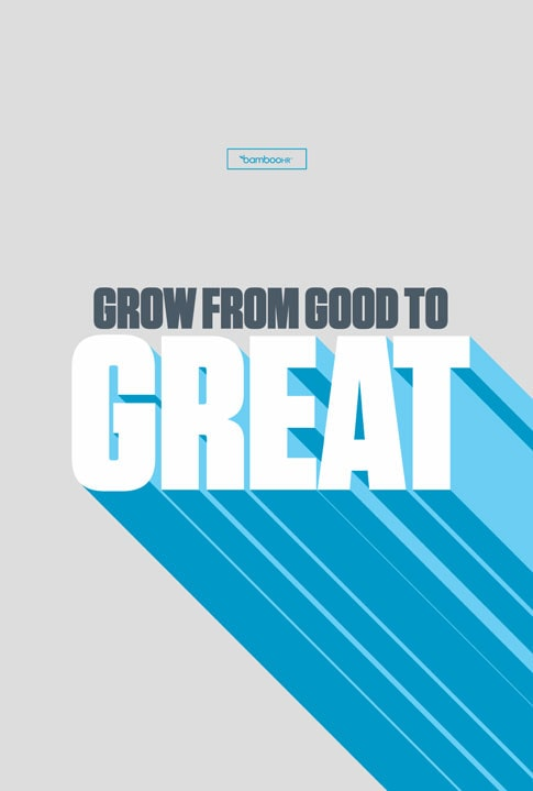 Grow from good to great.
