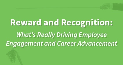 Reward and Recognition: What's Really Driving Employee Engagement and Career Advancement