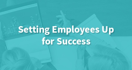 Setting Employees Up for Success