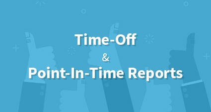 Time-Off & Point-In-Time Reports